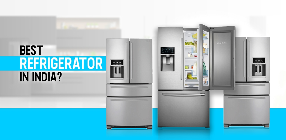 Most Reliable Refrigerator Brands In India